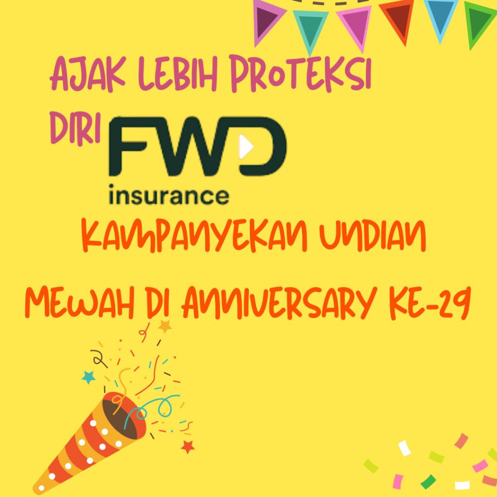 proteksi diri anniversary fwd insurance